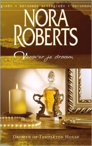 Nora Roberts – Verover je droom (Harlequin Beroemde trilogieën 1 Dromen op Templeton House)