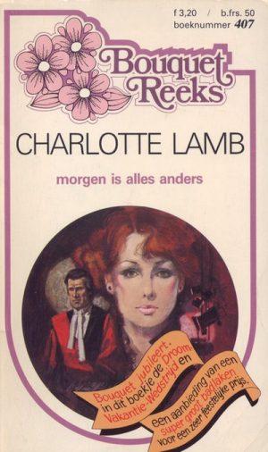 Charlotte Lamb Morgen is alles anders Bouquet Reeks 407 2
