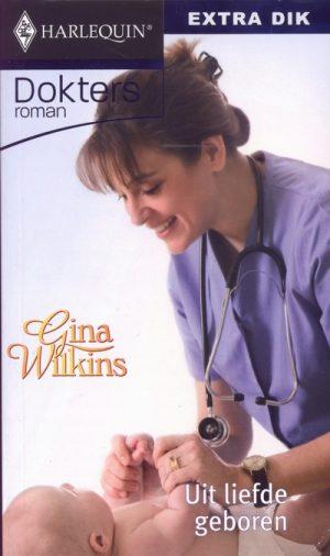 Gina Wilkins Uit liefde geboren Doktersroman 289
