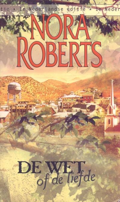 Nora Roberts De wet of de liefde 1e Nederlandse editie 4