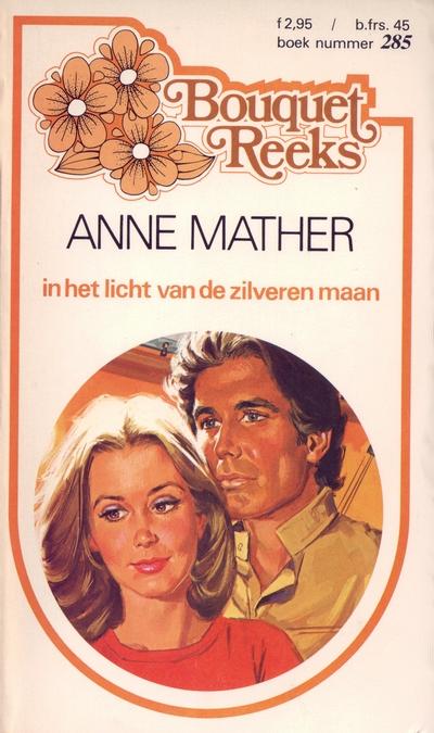 Anne Mather In het licht van de zilveren maan Bouquet Reeks 285