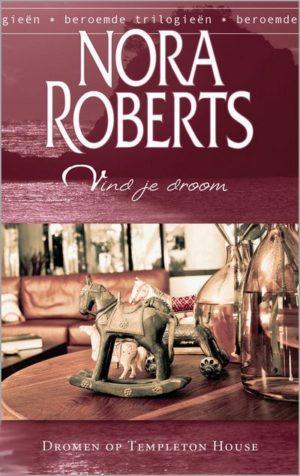 Nora Roberts – Vind je droom (Harlequin Beroemde trilogieën 3 Dromen op Templeton House)