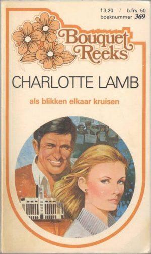 Bouquet 369 Charlotte Lamb – Als blikken elkaar kruisen
