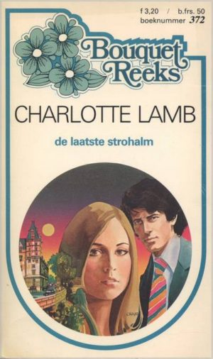 Bouquet 372 Charlotte Lamb – De laatste strohalm