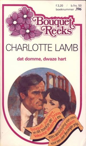 Bouquet 396 Charlotte Lamb – Dat domme, dwaze hart