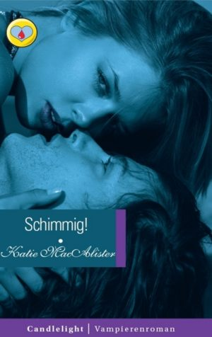 Candlelight Vampierenroman 47 Katie MacAlister – Schimmig!