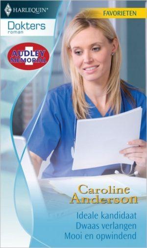 Doktersroman Favorieten 317 – Caroline Anderson – Ideale kandidaat / Dwaas verlangen / Mooi en opwindend