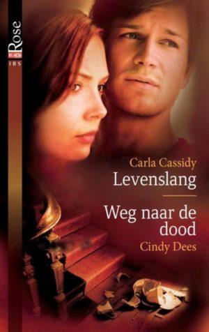 Carla Cassidy – Levenslang | Cindy Dees – Weg naar de dood (IBS Black Rose 14)
