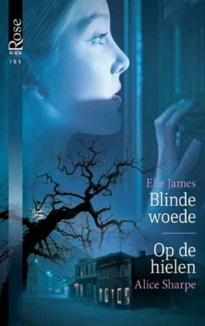 IBS Black Rose 17 Elle James – Blinde woede | Alice Sharpe – Op de hielen