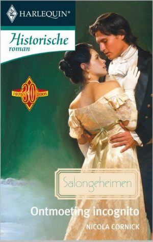 Nicola Cornick – Ontmoeting incognito (Harlequin Historische roman 61)