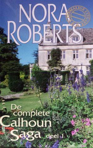 Nora Roberts – De complete Calhoun Saga Deel 1 (Harlequin Eenmalige uitgave)
