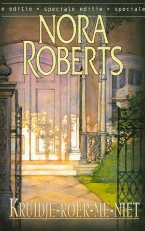 Harlequin speciale editie 6 Nora Roberts – Kruidje-roer-me-niet