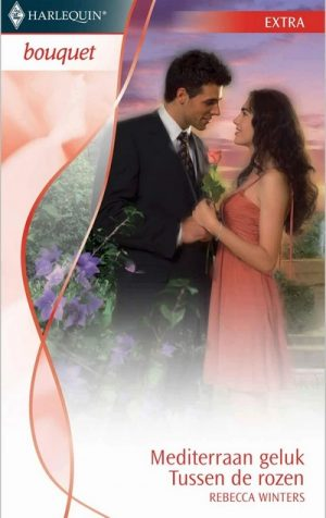 Rebecca Winters – Mediterraan geluk | Tussen de rozen (Bouquet Extra 279)