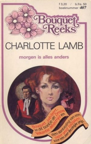 Charlotte Lamb – Morgen is alles anders (Harlequin Bouquet Roman 407)
